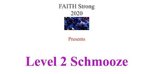 FAITH Strong Level 2 Schmooze