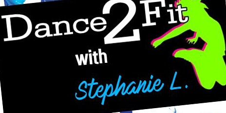 Dance2Fit with Steph L
