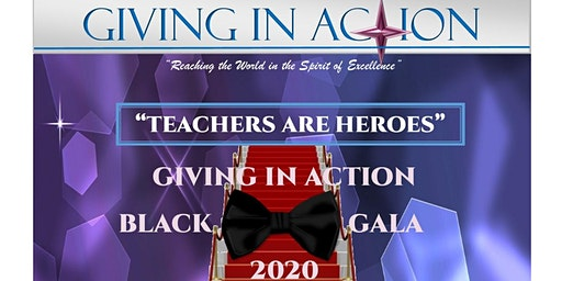 """Giving In Action - """"Teachers Are Heroes"""" - Black Tie Gala 2020"""