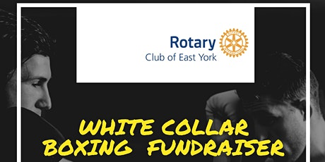 East York Rotary - White Collar Boxing Fundraiser tickets