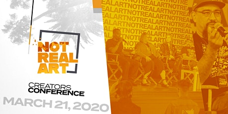 The 2020 NOT REAL ART Creators Conference | L.A. | March 21, 2020 tickets