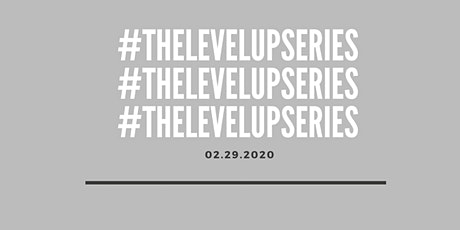 Black Women In The Workplace Hosted By #TheLevelUpSeries tickets