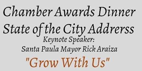 Santa Paula Chamber of Commerce Awards / State of the City Address tickets
