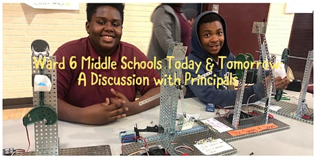 Ward 6 Middle Schools Today & Tomorrow: A Discussion with Principals tickets