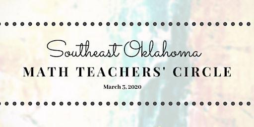Southeast Oklahoma Math Teachers' Circle Third Meeting!