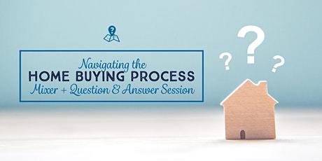 Navigating the Home Buying Process Question and Answer Session tickets