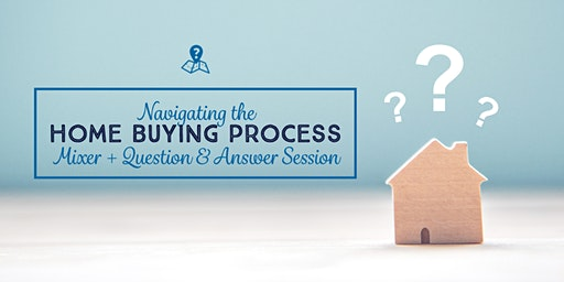 Navigating the Home Buying Process Question and Answer Session