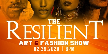 The RESILIENT ART & Fashion Show tickets