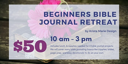Beginners Bible Journal Retreat