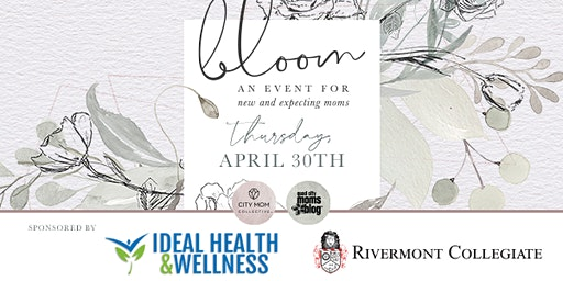 BLOOM 2020: an event for all moms with a focus on new & expecting moms