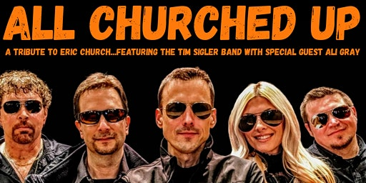 ERIC CHURCH TRIBUTE featuring the Tim Sigler Band w/ Special Guest Ali Gray