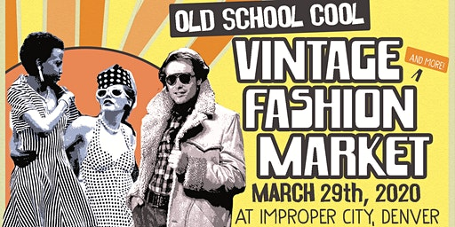 Old School Cool Vintage Fashion Market at Improper City - Free!