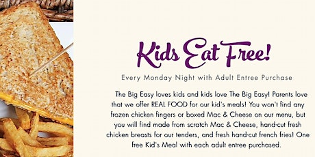 Kid's Eat Free Every Monday at The Big Easy Downtown Raleigh tickets