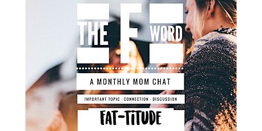 F-WORD: Fat-titude