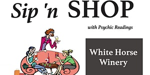 Sip N Shop with Psychic Readings at White Horse Winery