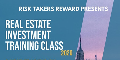 RISK TAKERS REWARD PRESENTS REAL ESTATE INVESTMENT TRAINING