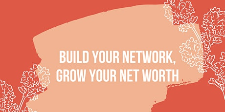 Build Your Network, Grow Your Net Worth tickets