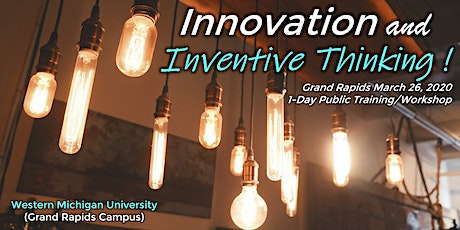"Innovation and Inventive Thinking ""How-To"" Workshop (Grand Rapids) tickets"