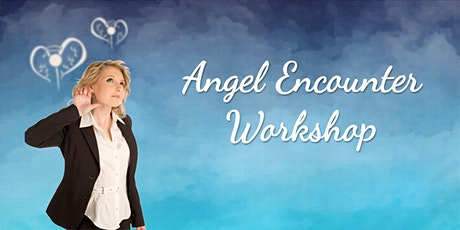Angel Encounter Workshop - Communicate Directly with your Angels tickets