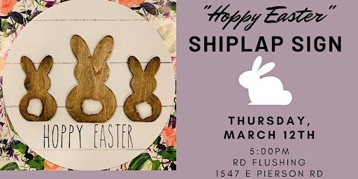 """""""Hoppy Easter"""" Shiplap Sign"""