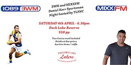 3WM and MIXXFM  Daniel Kerr Sportsman Night hosted by TLFNC tickets
