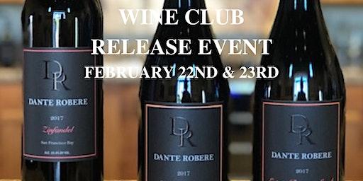 DANTE ROBERE  Wine Club Member Event ~ Club Release  2/22  & 2/23 (12-5pm)