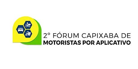 2º Fórum Capixaba de Motoristas por Aplicativo ingressos