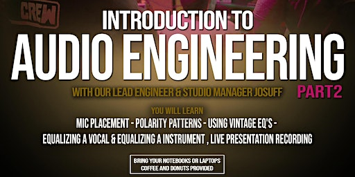 INTRODUCTION TO AUDIO ENGINEERING PART 2