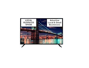 Local Business Show on TV - Advertise local businesses & service on TV tickets