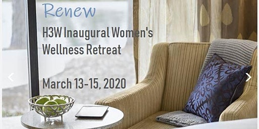 Renew: H3W Women's Wellness Retreat