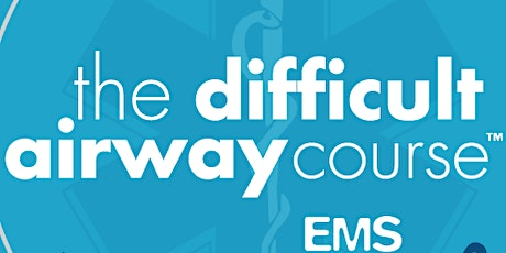 Difficult Airway Course: EMS April 2020 tickets