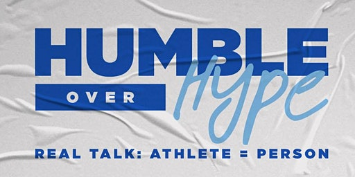 Humble over Hype Real Talk: Athlete = Person