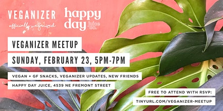 Veganizer PDX: Feb 23 Meetup at Happy Day Juice Co. tickets