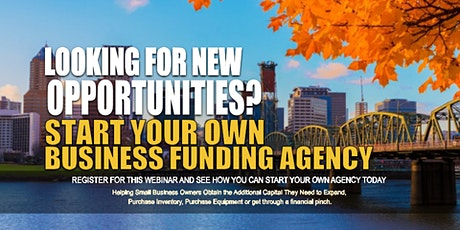 Own Business Funding Agency Portland OR tickets