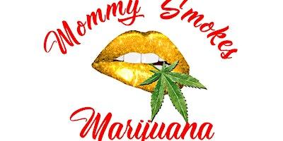 "Mommy Smokes Marijuana Presents: Woman and wellness a ""Self Healing"" brunch"