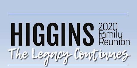 Higgins Family Reunion tickets