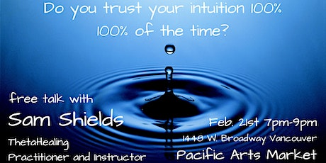 Do You Trust Your Intuition 100%, 100% of the Time? tickets