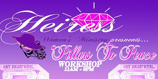 Heiress Women's Ministry Presents: Three Pillars of Peace