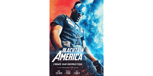 Blacktain America: Create Our Destruction Premiere