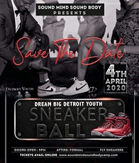 Sound Mind Sound Body Foundation 2nd Annual Dream Big Detroit Youth Sneaker Ball  tickets