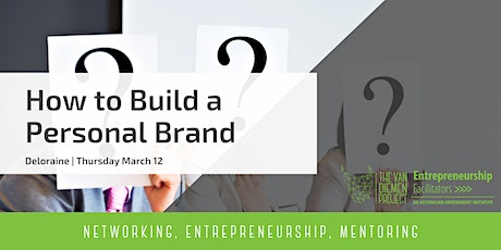 How to Build a Personal Brand | Deloraine tickets