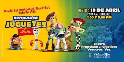 Historia de Juguetes Show en Veracruz *FUNCION 5:00 PM*
