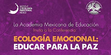 CDMX - Conferencia: ECOLOGÍA EMOCIONAL: EDUCAR PARA LA PAZ entradas