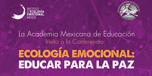 CDMX - Conferencia: ECOLOGÍA EMOCIONAL: EDUCAR PARA LA PAZ