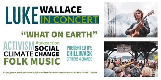 "LUKE WALLACE  IN CONCERT ""WHAT ON EARTH"""