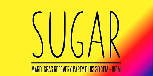 Sugar Mardi Gras Recovery Party