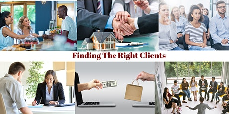 Finding  The Right  Clients for Your Business  tickets