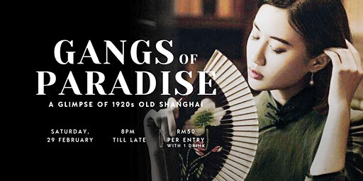GANGS OF PARADISE - A glimpse of 1920s Old Shanghai