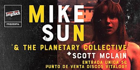 Mike Sun & The Planetary Collective + Scott Mclain entradas