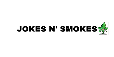 Jokes N' Smokes tickets